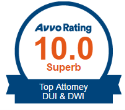 Avvo Rating 10.0 Superb - Top Attorney DUI & DWI